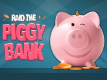 Raid the Piggy Bank